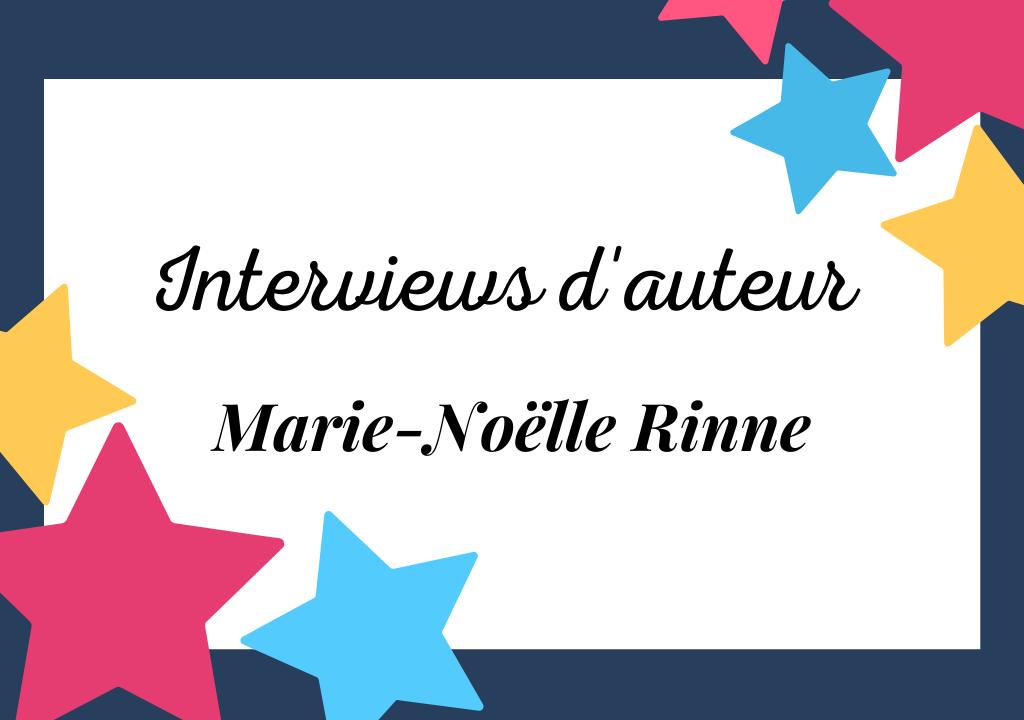 Interview de Marie-Noëlle Rinne