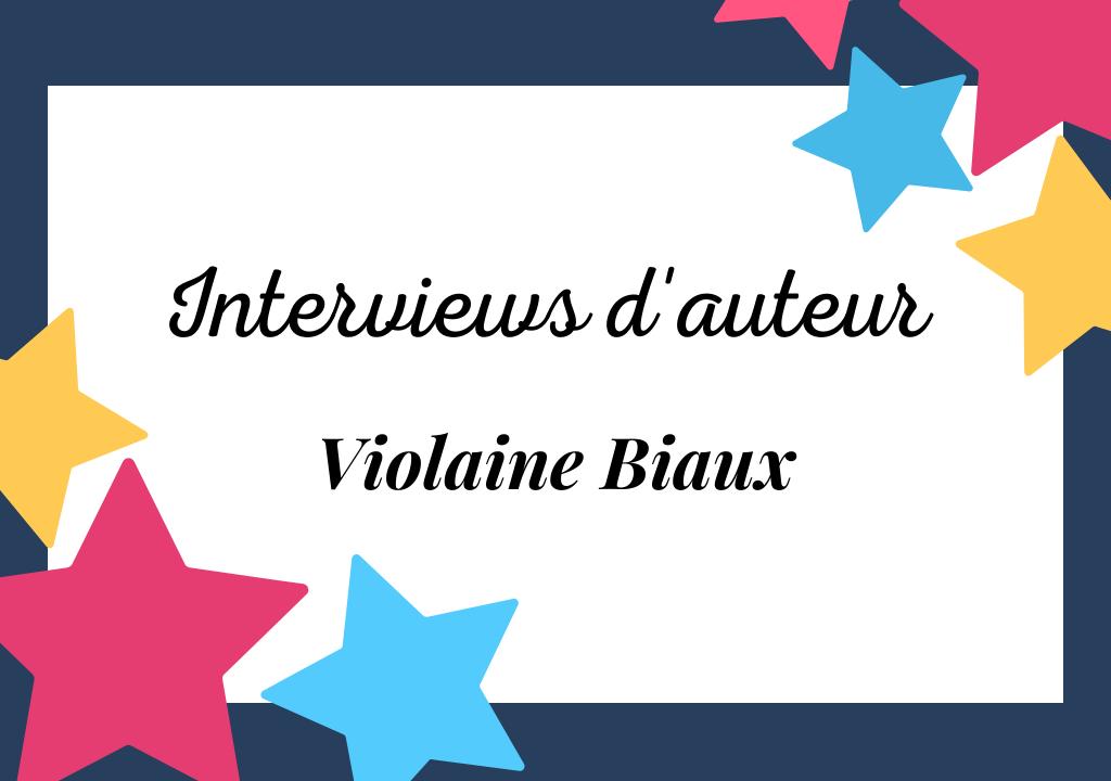 Interview de Violaine Biaux, auteur drôle et décalée