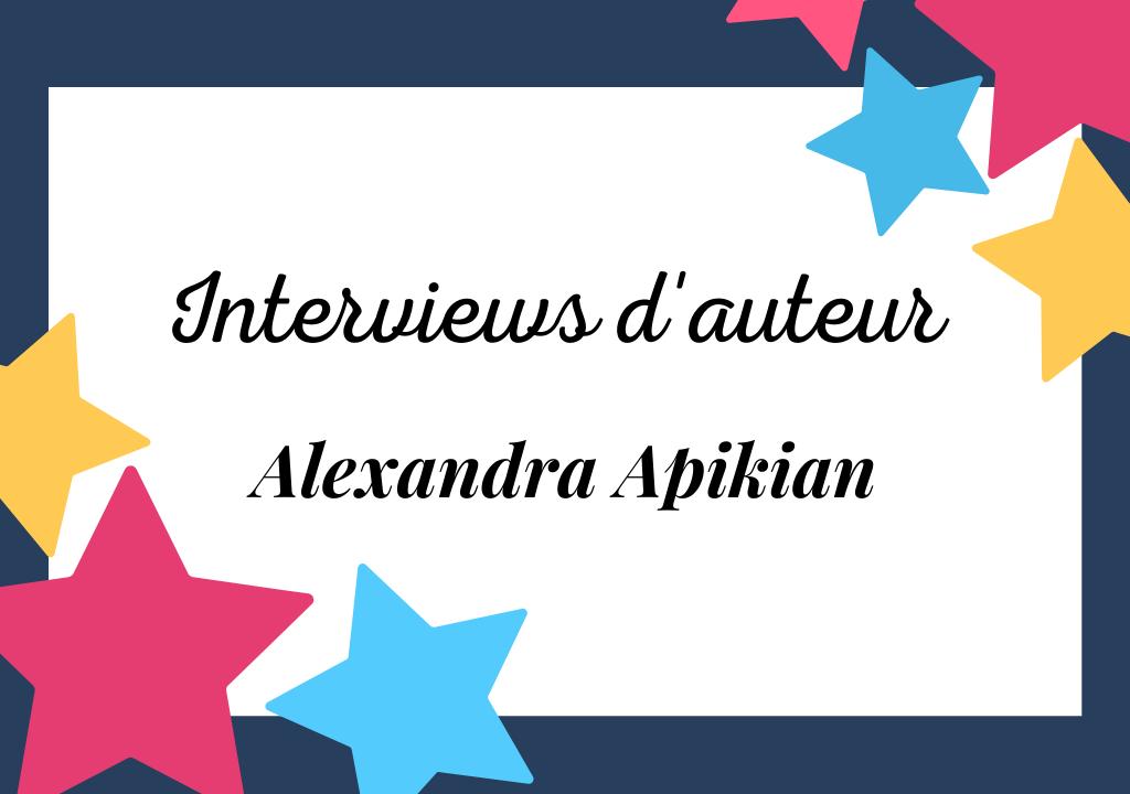 Interview d'Alexandra Apikian