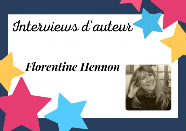 Interview de Florentine Hennon – «J'écris pour transformer les gens en de magnifiques personnages de romans»