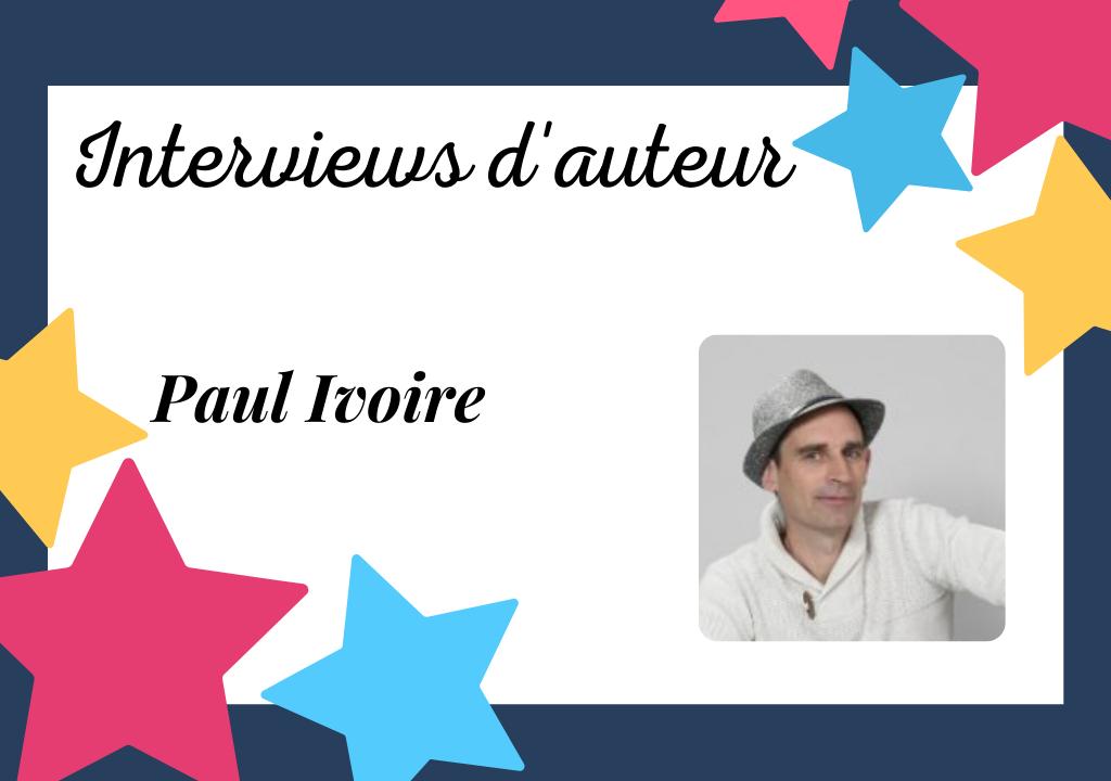 Interview de Paul Ivoire, auteur en guerre contre l'ennui