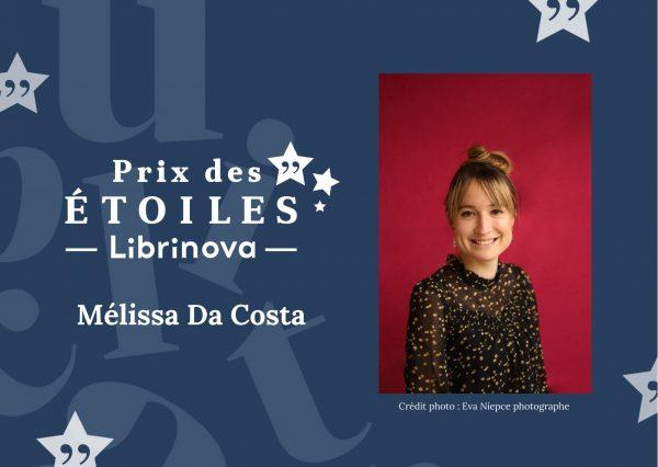 Prix littéraire Librinova : portrait de Mélissa Da Costa, Présidente du Prix des étoiles 2021